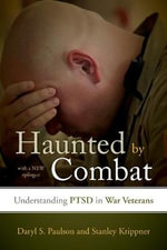 Haunted by Combat : Understanding PTSD in War Veterans - Daryl S. Paulson