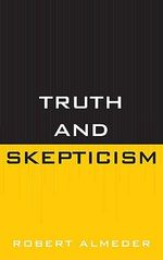 Truth and Skepticism - Robert Almeder