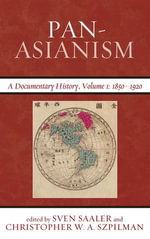 Pan-Asianism : A Documentary History, 1850-1920