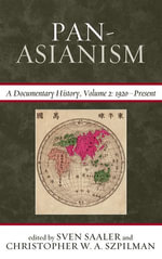Pan-Asianism : A Documentary History, 1920 Present