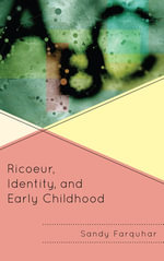 Ricoeur, Identity and Early Childhood - Sandy Farquhar