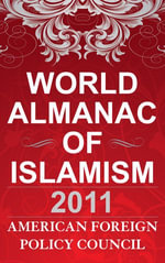 The World Almanac of Islamism : 2011 - American Foreign Policy Council