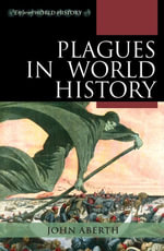 Plagues in World History - John Aberth
