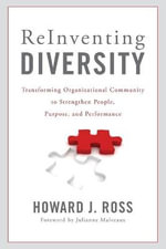 Reinventing Diversity : Transforming Organizational Community to Strengthen People, Purpose, and Performance - Howard J. Ross