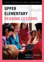 Upper Elementary Reading Lessons : Case Studies of Real Teaching - Marilyn J. Chambliss