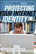 Protecting Your Internet Identity : Are You Naked Online? - Ted Claypoole