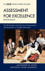 Assessment for Excellence : The Philosophy and Practice of Assessment and Evaluation in Higher Education - Alexander W. Astin