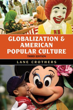 Globalization and American Popular Culture - Lane Crothers