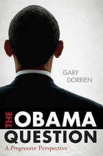 The Obama Question : A Progressive Perspective - Gary J. Dorrien