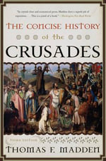 The Concise History of the Crusades - Thomas F. Madden