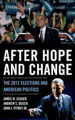 After Hope and Change : The 2012 Elections and American Politics - James W. Ceaser