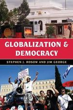 Globalization and Democracy - Stephen J. Rosow