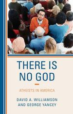 There is No God : Atheists in America - David A. Williamson