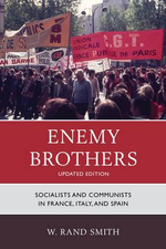 Enemy Brothers : Socialists and Communists in France, Italy, and Spain - W. Rand Smith