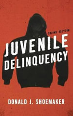 Juvenile Delinquency : Trust, Partnership, Integration - Donald J. Shoemaker