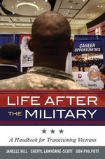 Life After the Military : A Handbook for Transitioning Veterans - Janelle Hill
