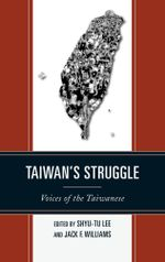 Taiwan's Struggle : Voices of the Taiwanese