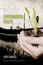 The Rise of the U.S. Environmental Health Movement - Kate Davies
