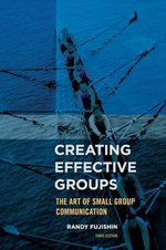 Creating Effective Groups : The Art of Small Group Communication - Randy Fujishin