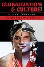 Globalization and Culture : Global Melange - Jan Nederveen Pieterse