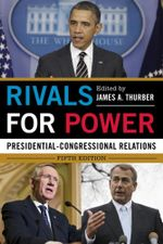 Rivals for Power : Presidential-Congressional Relations