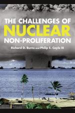The Challenges of Nuclear Non-Proliferation : Weapons of Mass Destruction - Richard Dean Burns