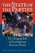 The State of the Parties : The Changing Role of Contemporary American Parties