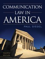 Communication Law in America - Paul Siegel
