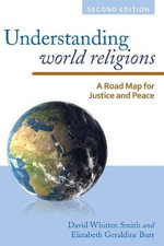Understanding World Religions : A Road Map for Justice and Peace - David Whitten Smith