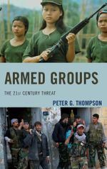 Armed Groups : The 21st Century Threat - Peter G. Thompson