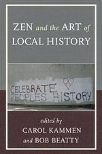 Zen and the Art of Local History