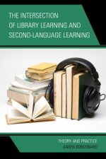 The Intersection of Library Learning and Second-Language Learning : Theory and Practice - Karen Bordonaro