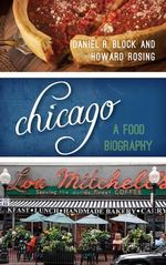 Chicago : A Food Biography - Daniel Block