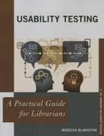 Usability Testing : A Practical Guide for Librarians - Rebecca Blakiston
