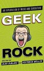 Geek Rock : An Exploration of Music and Subculture
