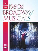 The Complete Book of 1960s Broadway Musicals - Dan Dietz