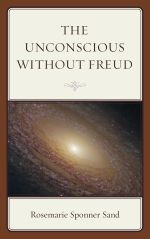 The Unconscious without Freud - Rosemarie Sponner Sand