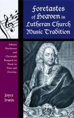 Foretastes of Heaven in Lutheran Church Music Tradition : Johann Mattheson and Christoph Raupach on Music in Time and Eternity
