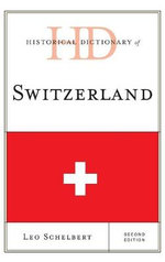 Historical Dictionary of Switzerland - Leo Schelbert