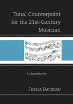 Tonal Counterpoint for the 21st-Century Musician : An Introduction - Teresa Davidian