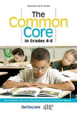 The Common Core in Grades 4-6 : Top Nonfiction Titles from School Library Journal and The Horn Book Magazine