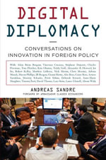 Digital Diplomacy : Conversations on Innovation in Foreign Policy - Andreas Sandre