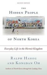 The Hidden People of North Korea : Everyday Life in the Hermit Kingdom - Ralph C. Hassig