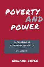 Poverty and Power : The Problem of Structural Inequality - Edward Royce