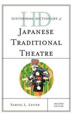 Historical Dictionary of Japanese Traditional Theatre - Samuel L. Leiter