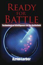 Ready for Battle : Technological Intelligence on the Battlefield - Azriel Lorber