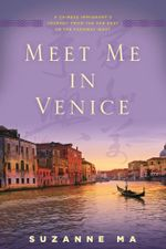 Meet Me in Venice : A Chinese Immigrant's Journey from the Far East to the Faraway West - Suzanne Ma