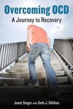 Overcoming OCD : A Journey to Recovery - Janet Singer