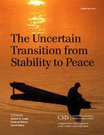 The Uncertain Transition from Stability to Peace : CSIS Reports - Robert D. Lamb