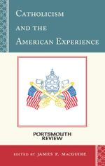 Catholicism and the American Experience : Portsmouth Review